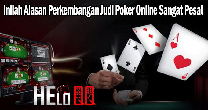 Inilah Alasan Perkembangan Judi Poker Online Sangat Pesat